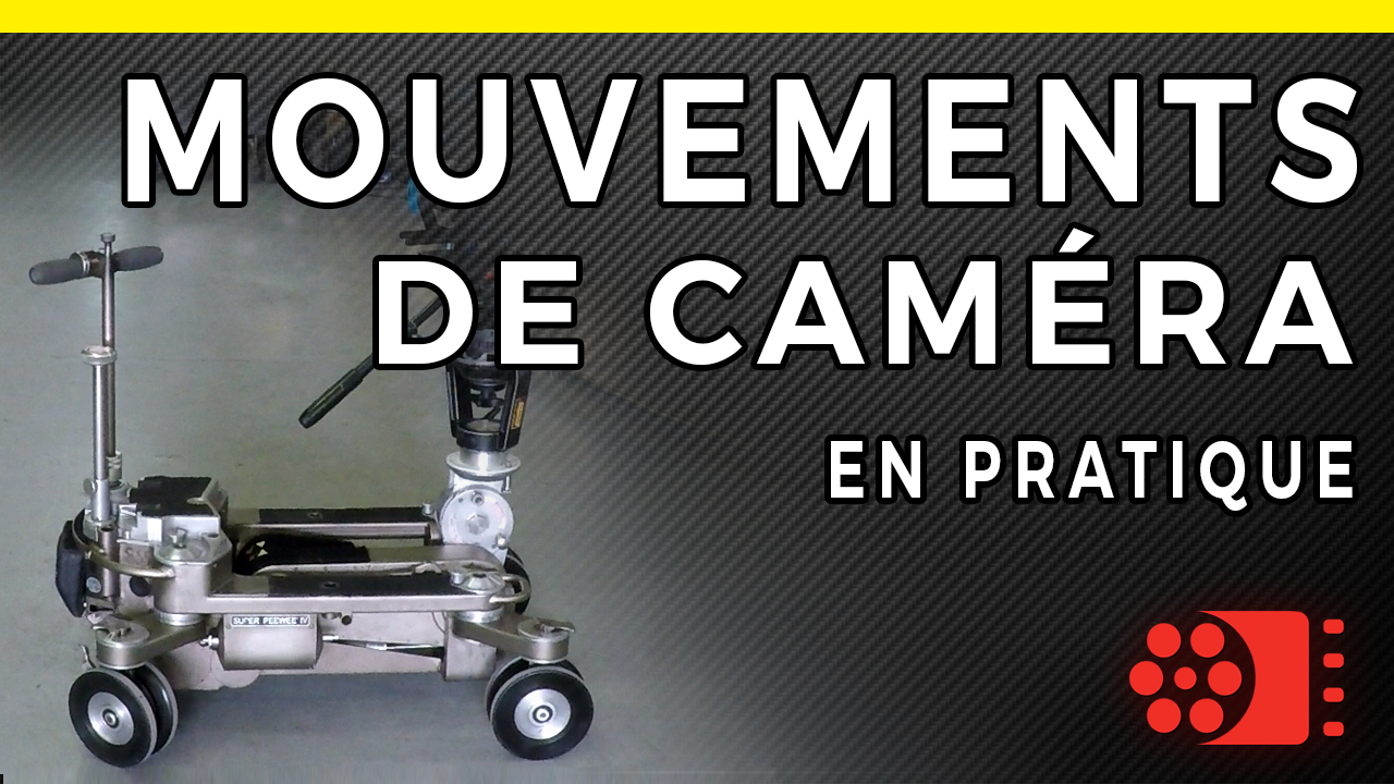 les mouvements de camera - cineastuces